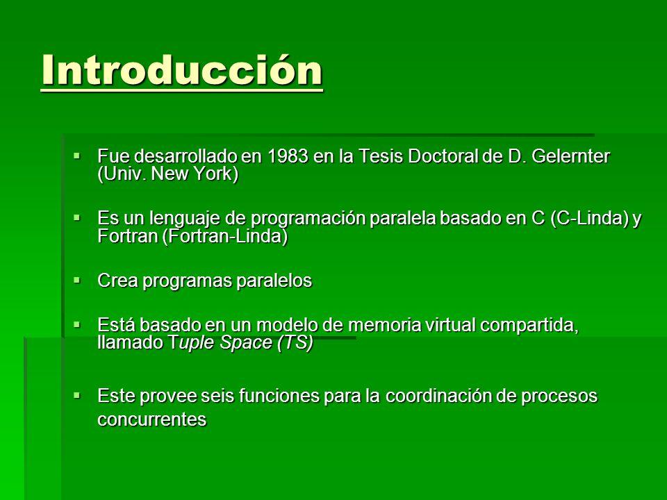 Introducción Fue desarrollado en 1983 en la Tesis Doctoral de D. Gelernter (Univ. New York)