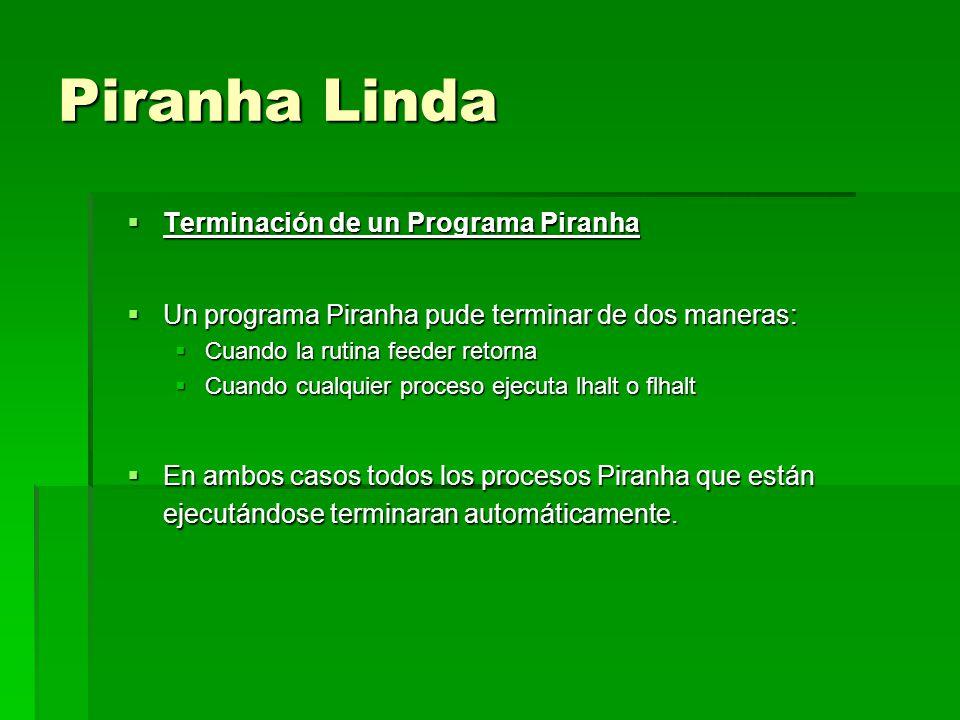 Piranha Linda Terminación de un Programa Piranha