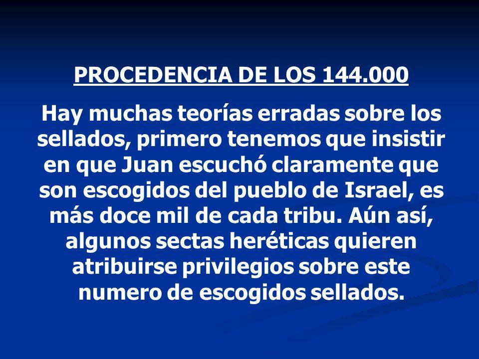 PROCEDENCIA DE LOS 144.000