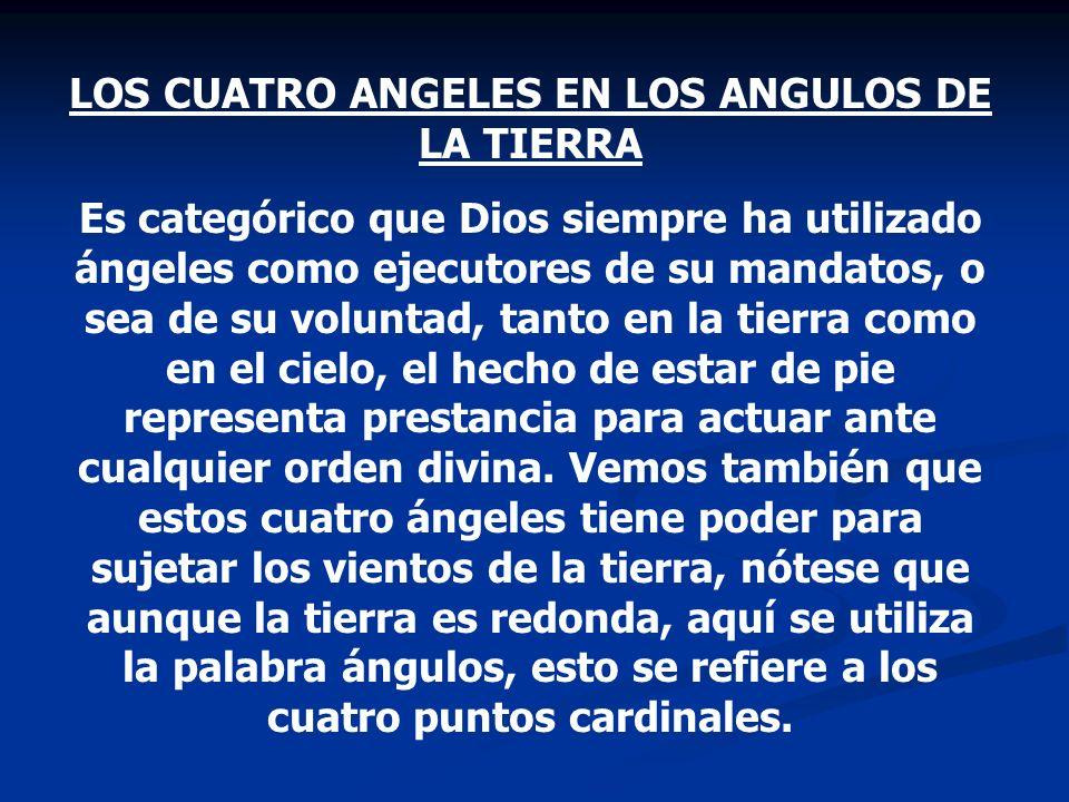 LOS CUATRO ANGELES EN LOS ANGULOS DE LA TIERRA