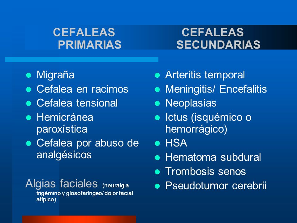 CEFALEAS PRIMARIAS CEFALEAS SECUNDARIAS