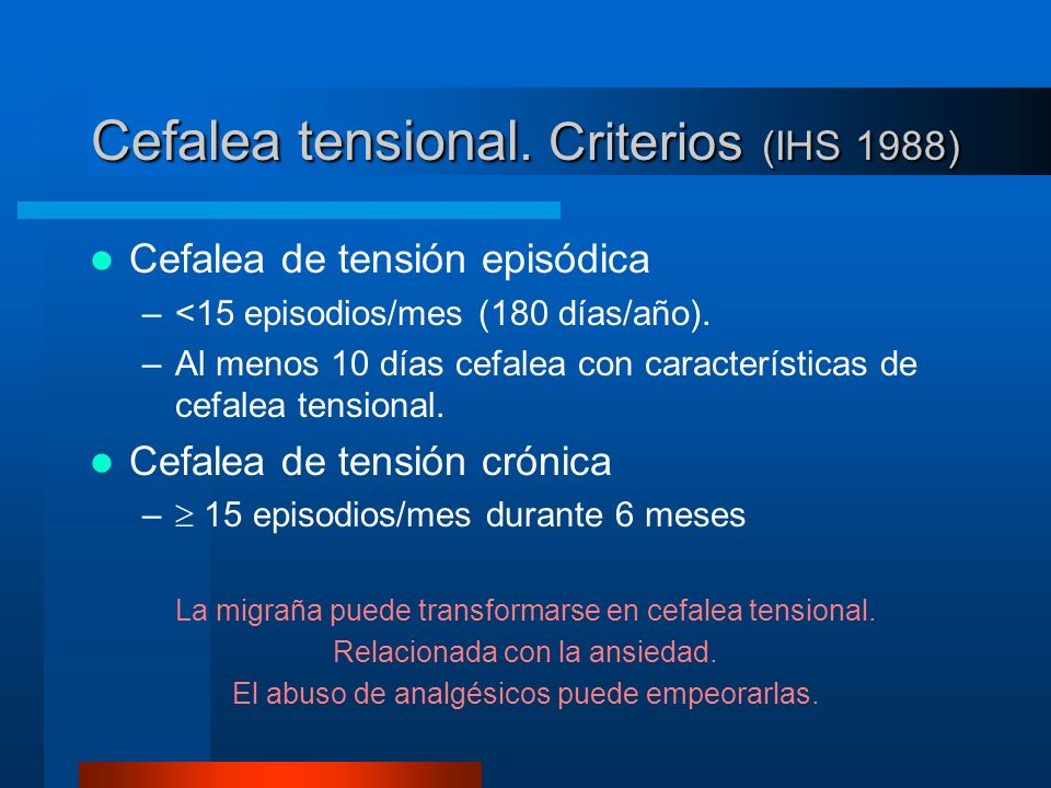 Cefalea tensional. Criterios (IHS 1988)