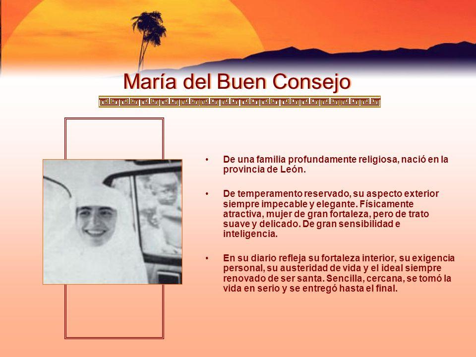 María del Buen Consejo De una familia profundamente religiosa, nació en la provincia de León.