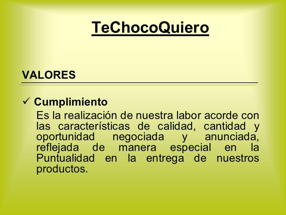 TeChocoQuiero VALORES Cumplimiento