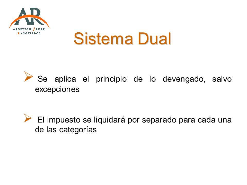 Sistema Dual Se aplica el principio de lo devengado, salvo excepciones