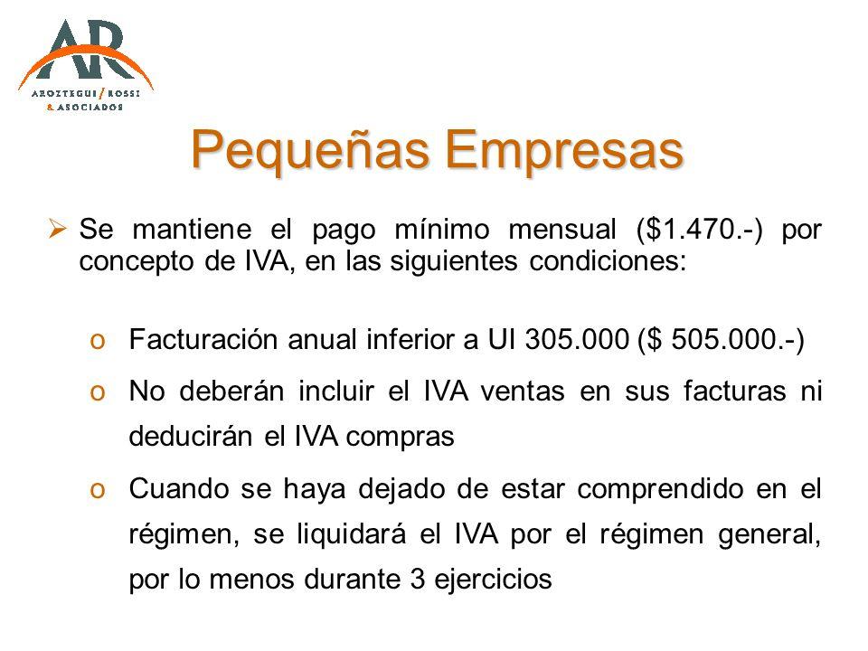 Pequeñas Empresas Se mantiene el pago mínimo mensual ($1.470.-) por concepto de IVA, en las siguientes condiciones: