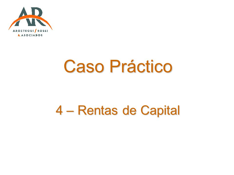 Caso Práctico 4 – Rentas de Capital