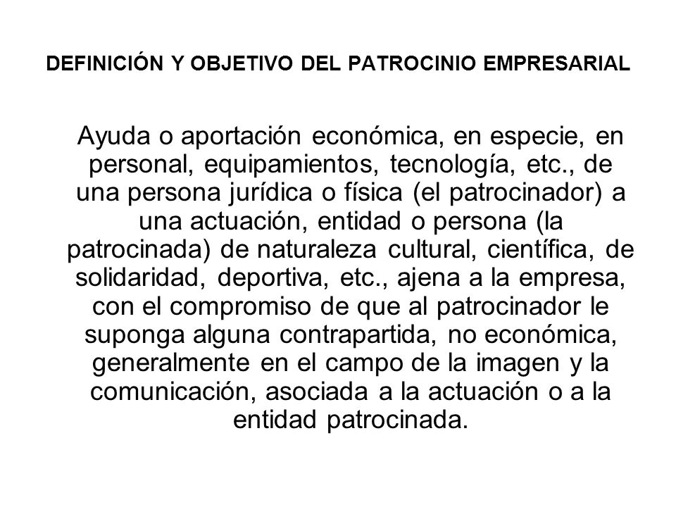 DEFINICIÓN Y OBJETIVO DEL PATROCINIO EMPRESARIAL