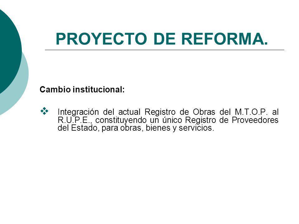 PROYECTO DE REFORMA. Cambio institucional: