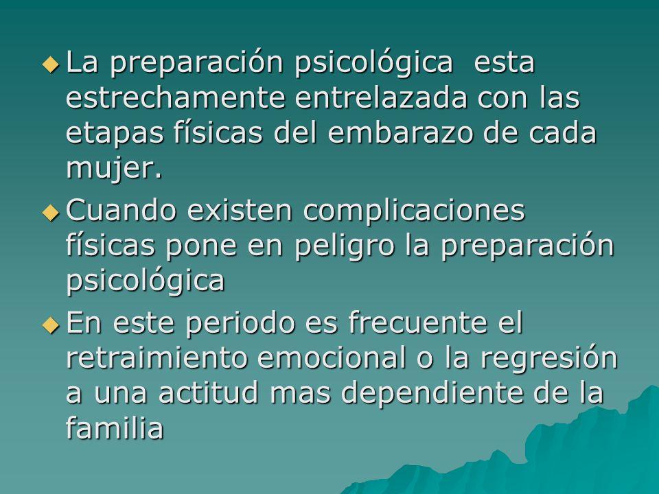 La preparación psicológica esta estrechamente entrelazada con las etapas físicas del embarazo de cada mujer.