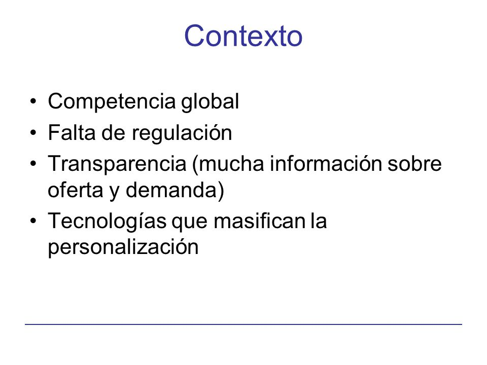Contexto Competencia global Falta de regulación