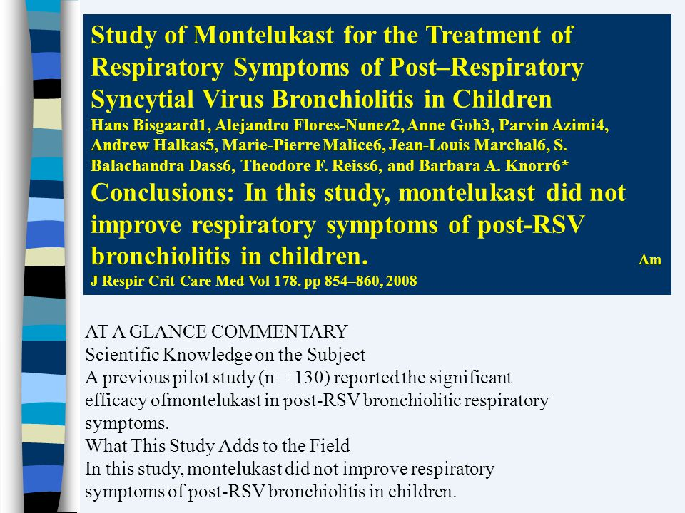 Study of Montelukast for the Treatment of Respiratory Symptoms of Post–Respiratory Syncytial Virus Bronchiolitis in Children