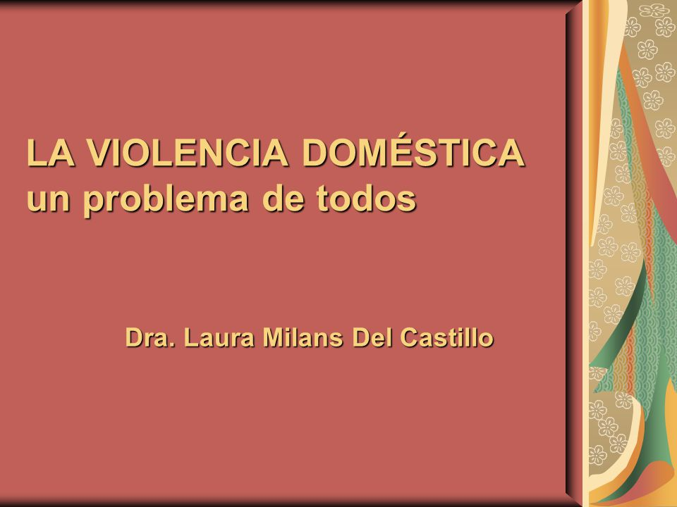 LA VIOLENCIA DOMÉSTICA un problema de todos