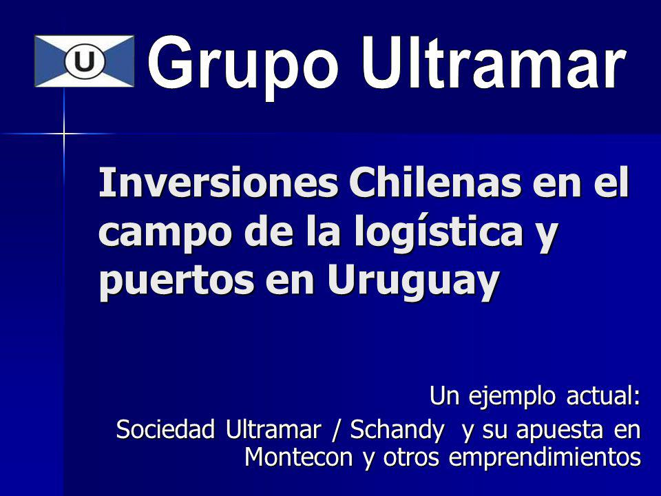 Inversiones Chilenas en el campo de la logística y puertos en Uruguay