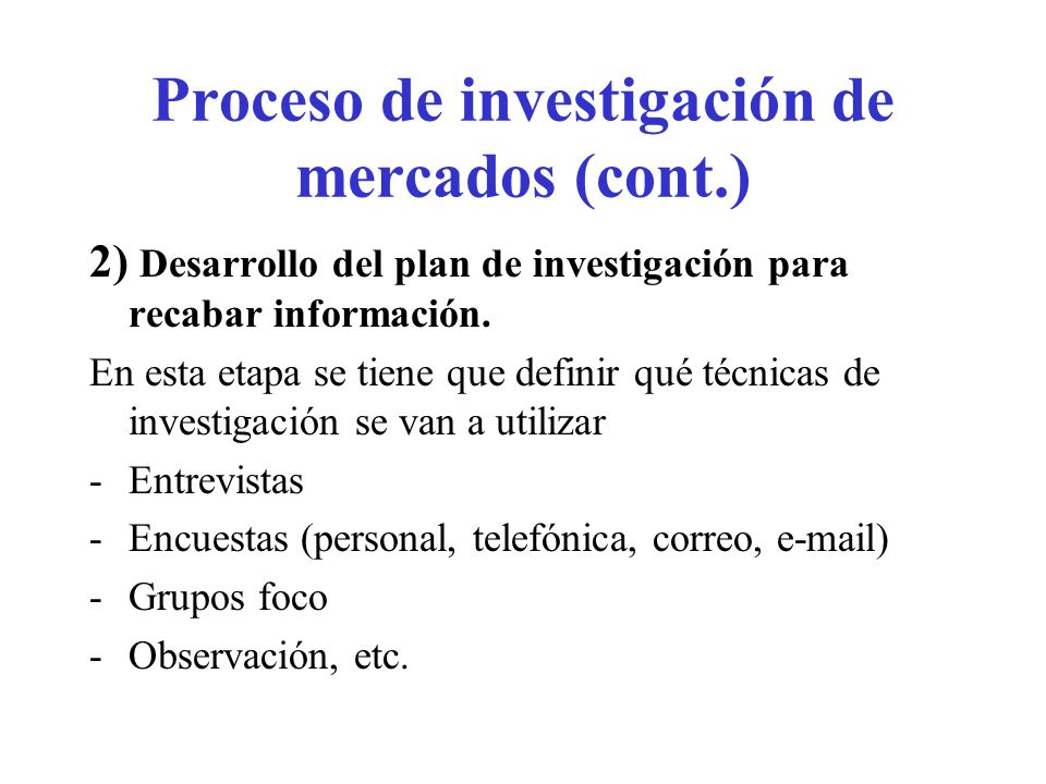 Proceso de investigación de mercados (cont.)