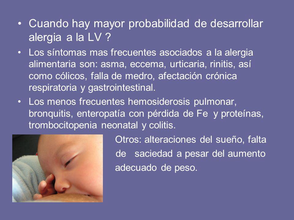 Cuando hay mayor probabilidad de desarrollar alergia a la LV