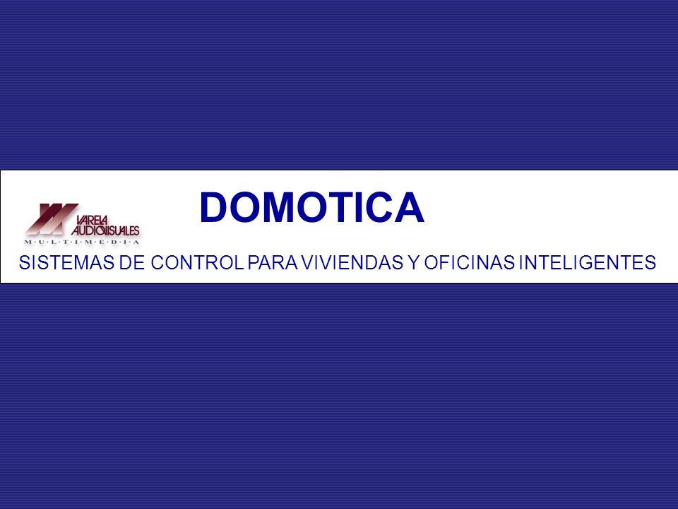 DOMOTICA SISTEMAS DE CONTROL PARA VIVIENDAS Y OFICINAS INTELIGENTES