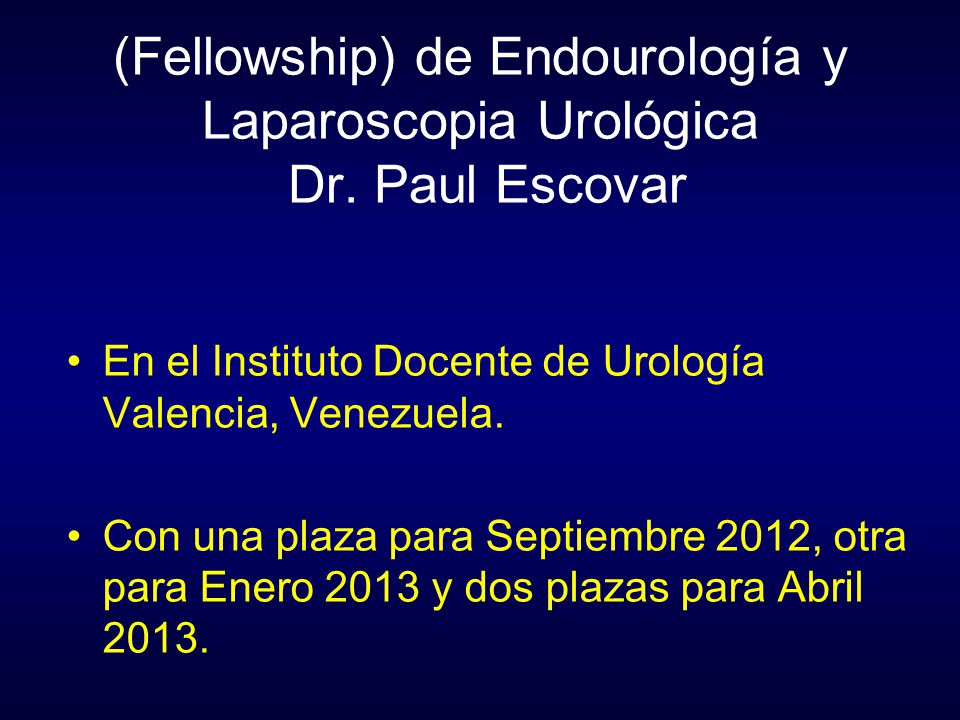 (Fellowship) de Endourología y Laparoscopia Urológica Dr. Paul Escovar