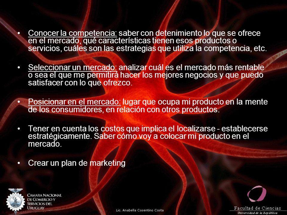 Conocer la competencia: saber con detenimiento lo que se ofrece en el mercado, qué características tienen esos productos o servicios, cuáles son las estrategias que utiliza la competencia, etc.