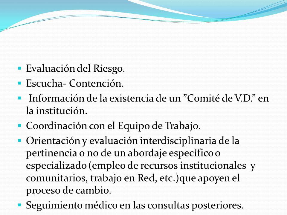Evaluación del Riesgo. Escucha- Contención. Información de la existencia de un Comité de V.D. en la institución.