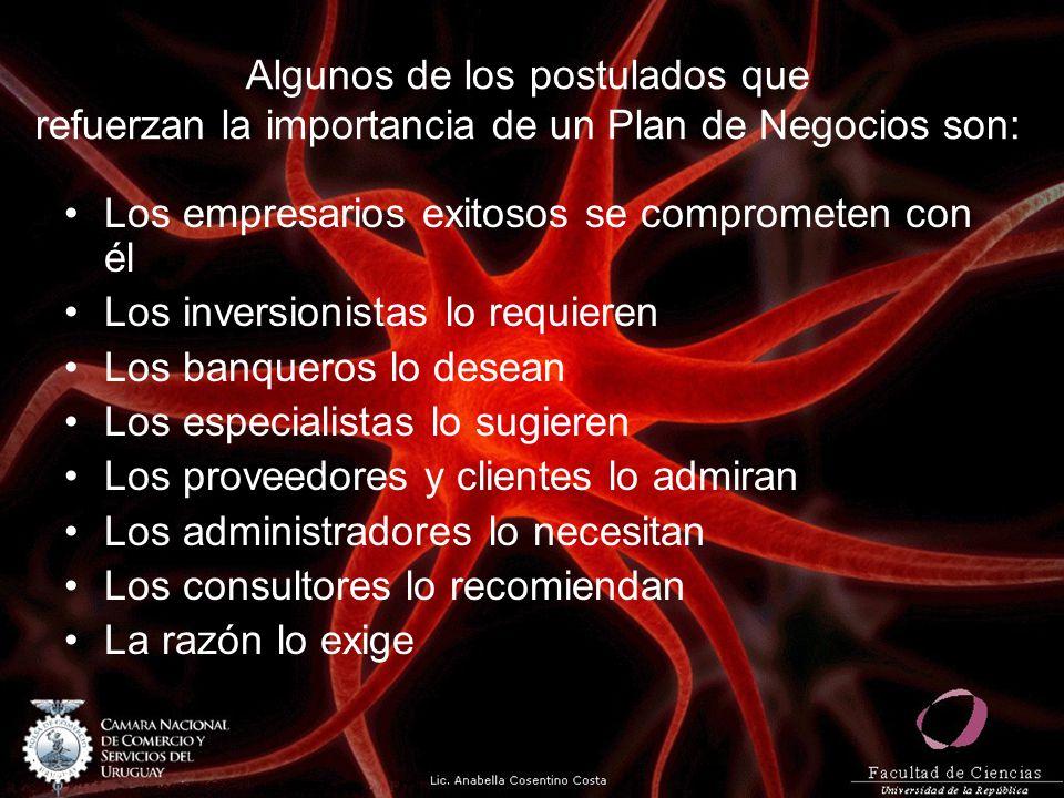 Algunos de los postulados que refuerzan la importancia de un Plan de Negocios son: