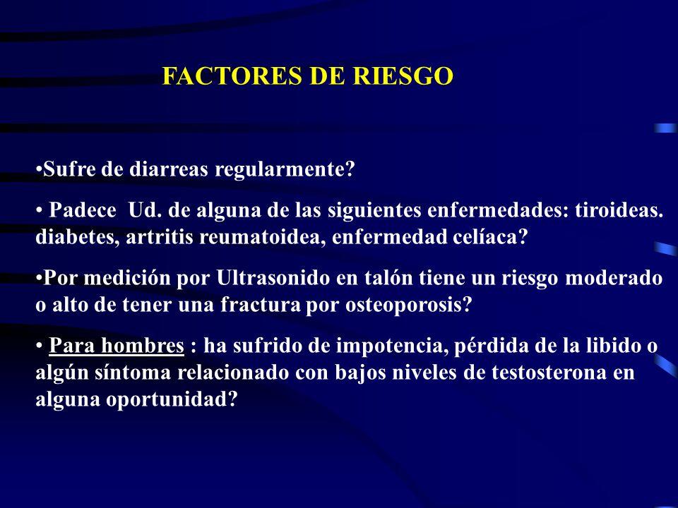 FACTORES DE RIESGO Sufre de diarreas regularmente