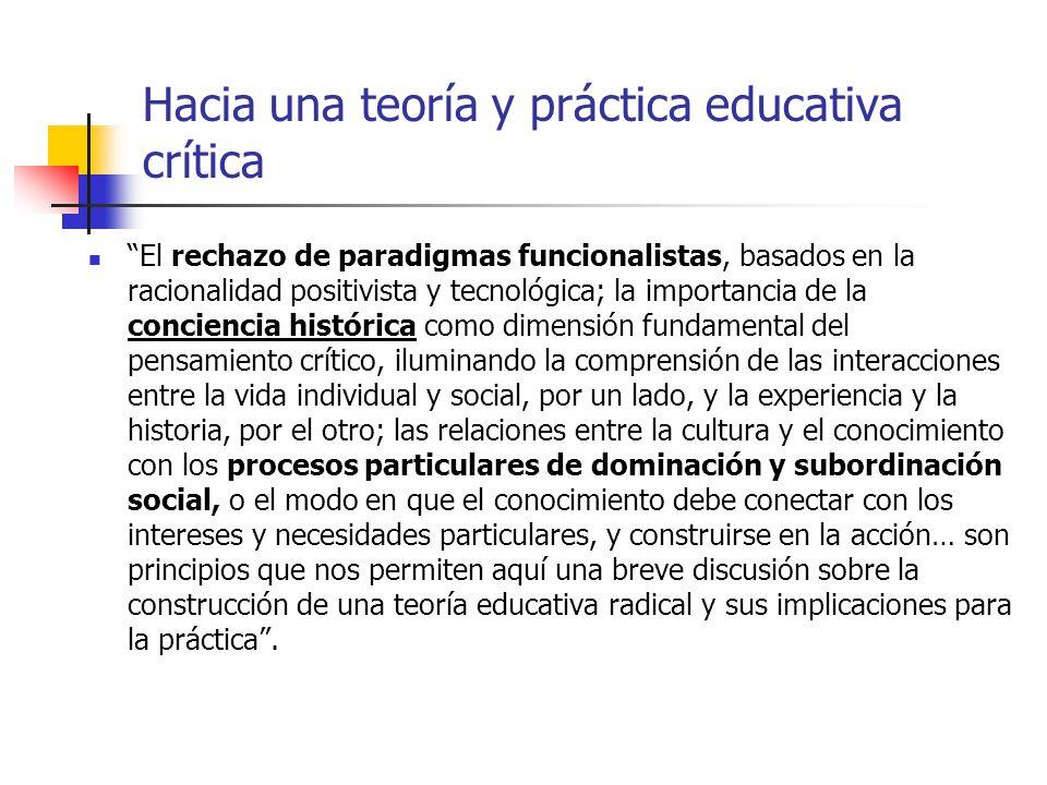 Hacia una teoría y práctica educativa crítica