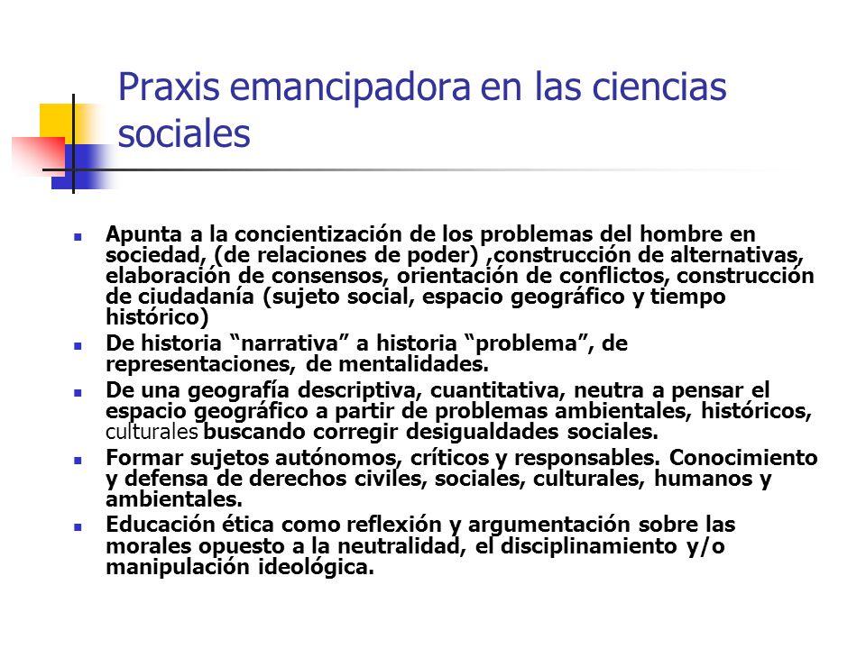 Praxis emancipadora en las ciencias sociales