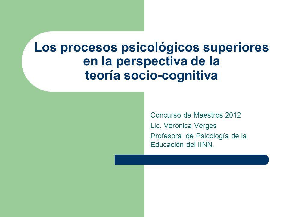 Los procesos psicológicos superiores en la perspectiva de la teoría socio-cognitiva