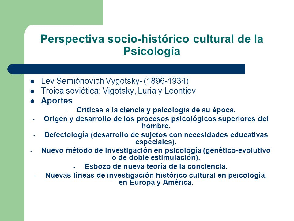 Perspectiva socio-histórico cultural de la Psicología