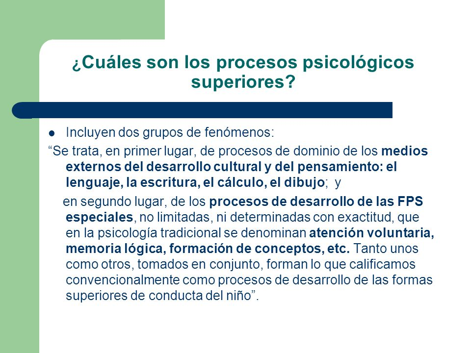 ¿Cuáles son los procesos psicológicos superiores