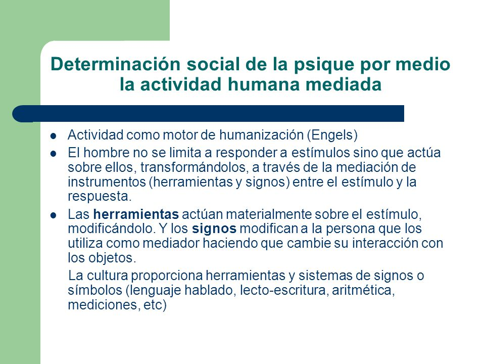 Determinación social de la psique por medio la actividad humana mediada