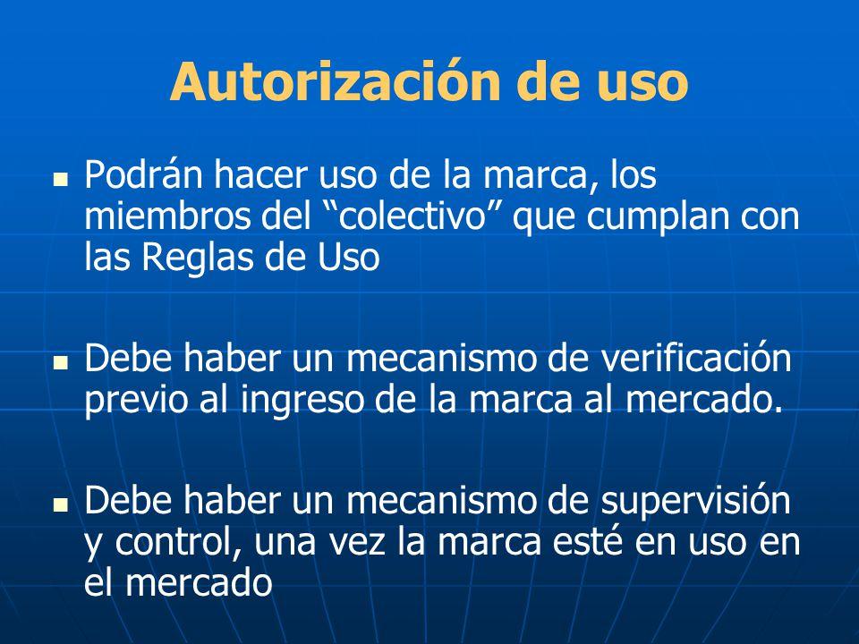 Autorización de uso Podrán hacer uso de la marca, los miembros del colectivo que cumplan con las Reglas de Uso.
