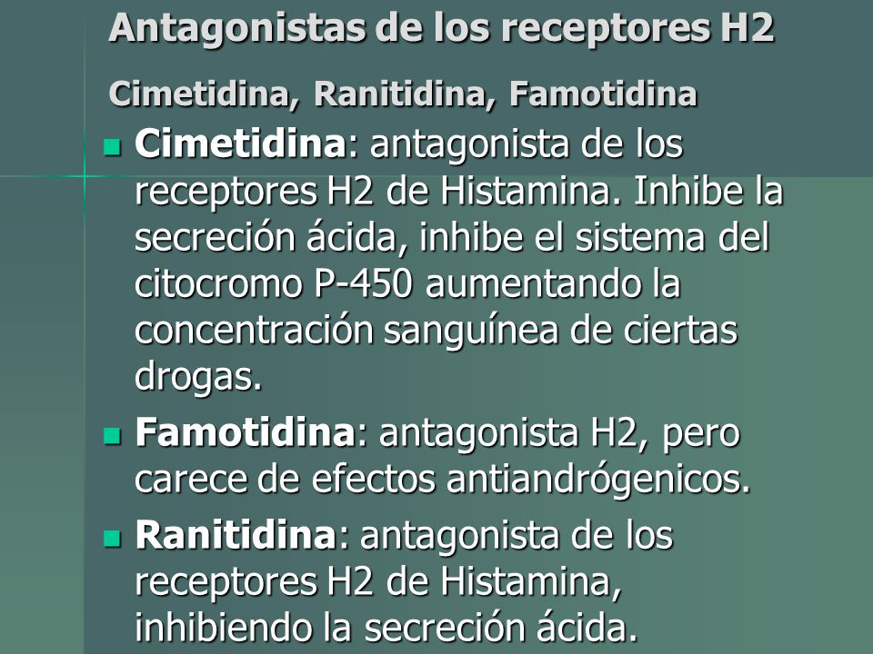 Antagonistas de los receptores H2 Cimetidina, Ranitidina, Famotidina