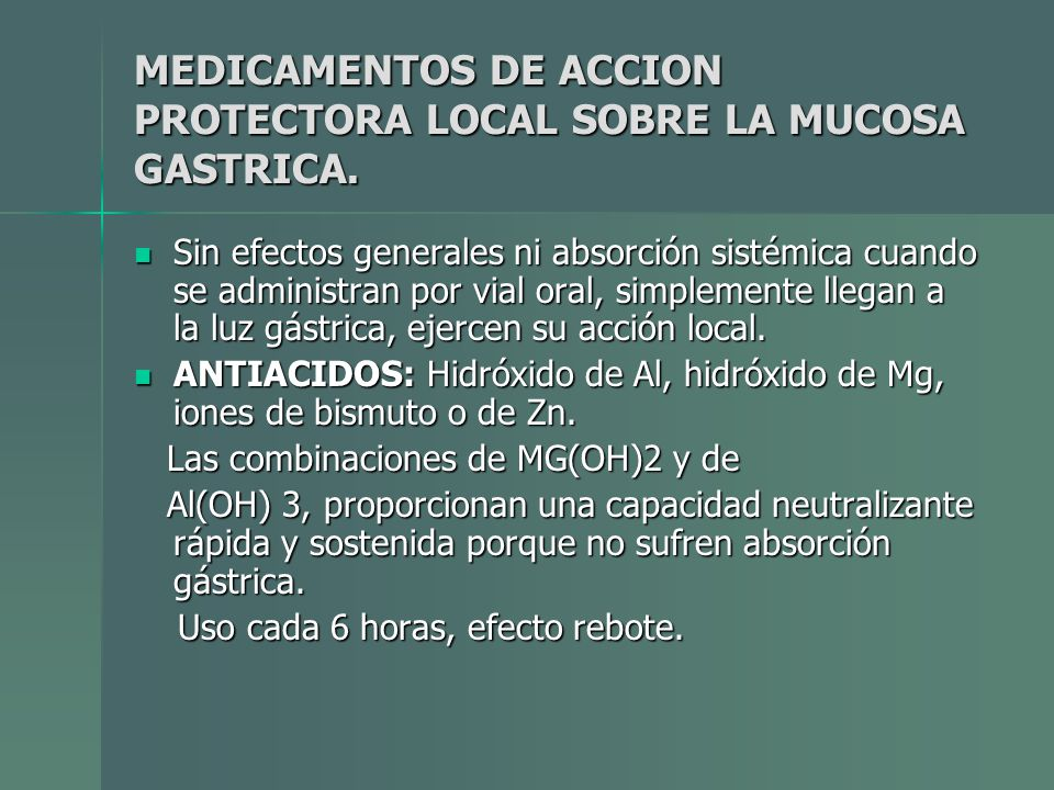 MEDICAMENTOS DE ACCION PROTECTORA LOCAL SOBRE LA MUCOSA GASTRICA.