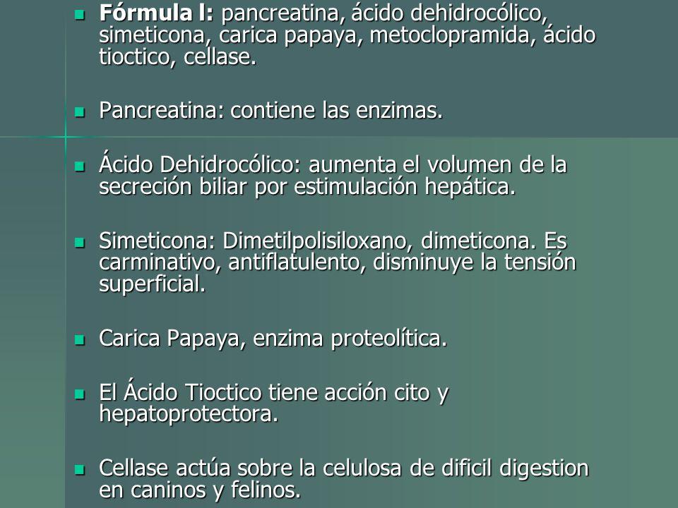 Fórmula l: pancreatina, ácido dehidrocólico, simeticona, carica papaya, metoclopramida, ácido tioctico, cellase.