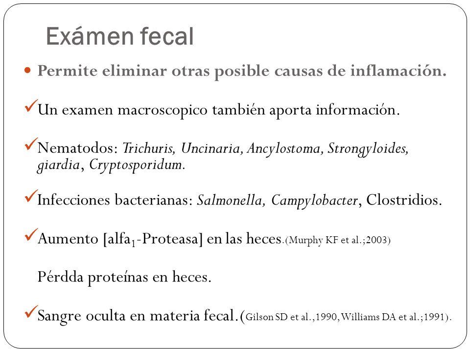 Exámen fecal Permite eliminar otras posible causas de inflamación.