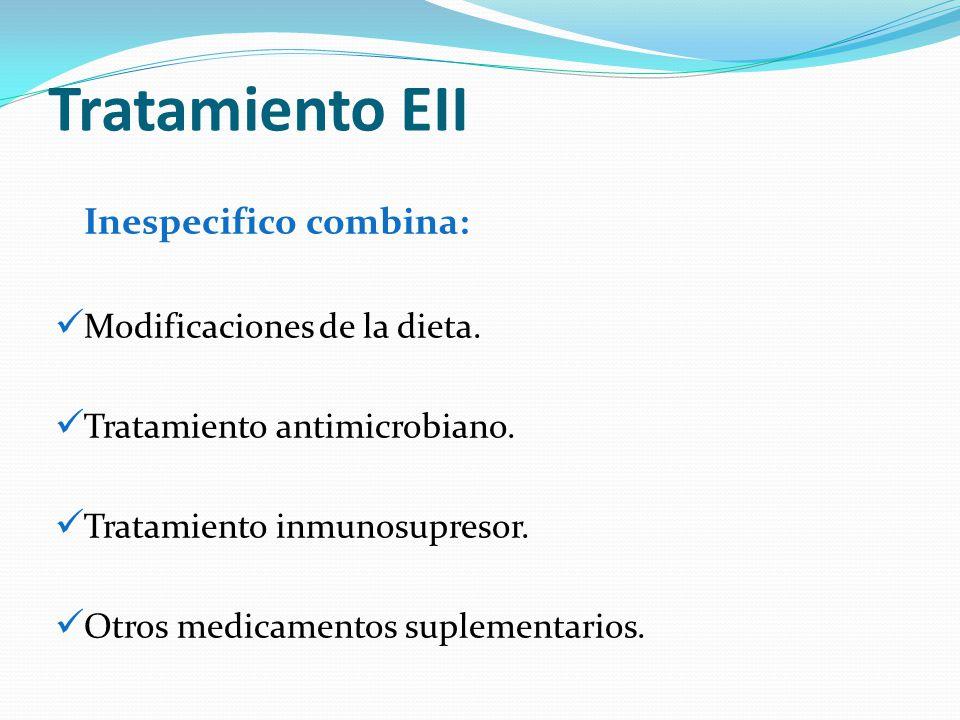 Tratamiento EII Inespecifico combina: Modificaciones de la dieta.