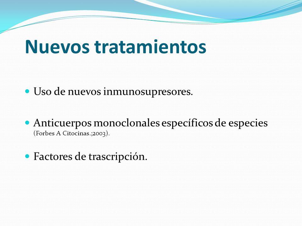 Nuevos tratamientos Uso de nuevos inmunosupresores.