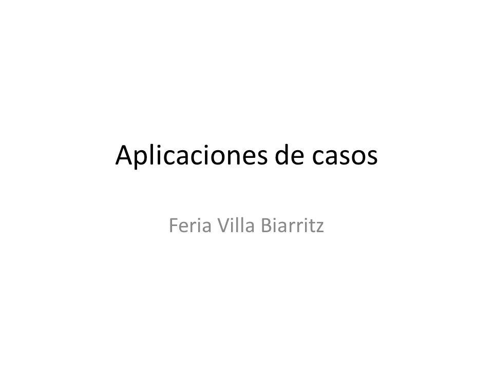 Aplicaciones de casos Feria Villa Biarritz