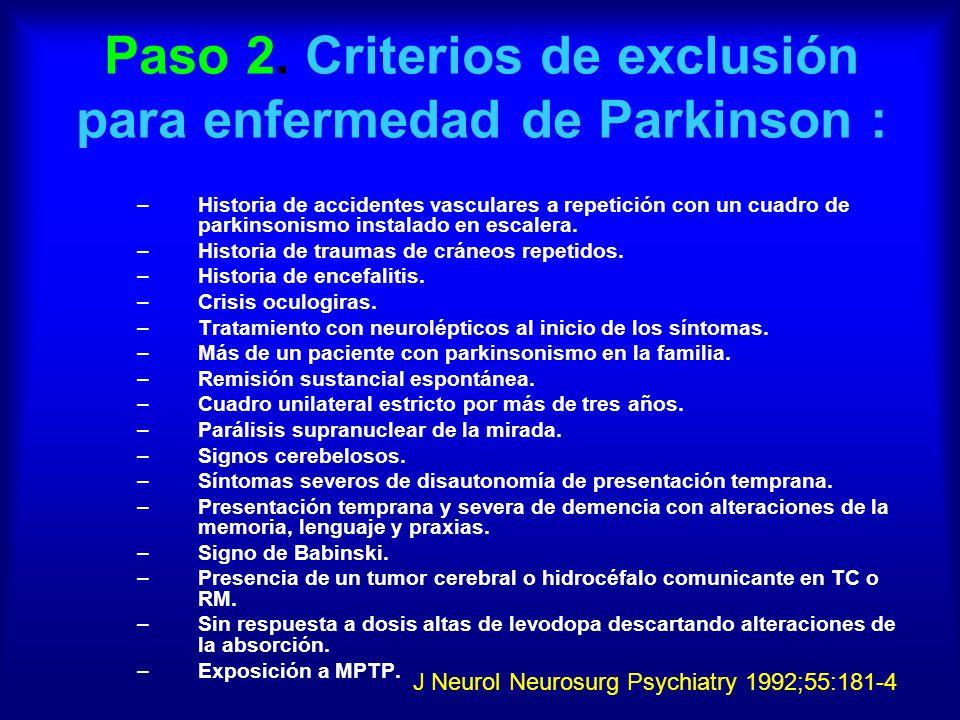 Paso 2. Criterios de exclusión para enfermedad de Parkinson :