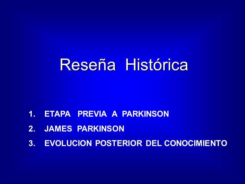 Reseña Histórica ETAPA PREVIA A PARKINSON JAMES PARKINSON