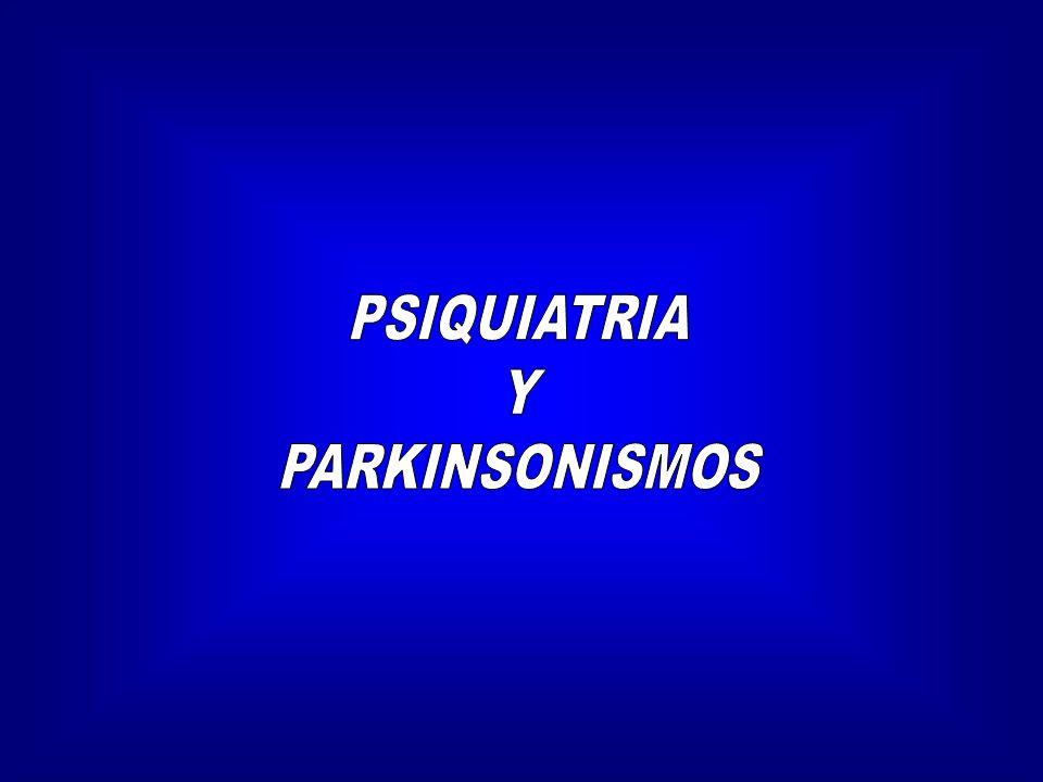 PSIQUIATRIA Y PARKINSONISMOS