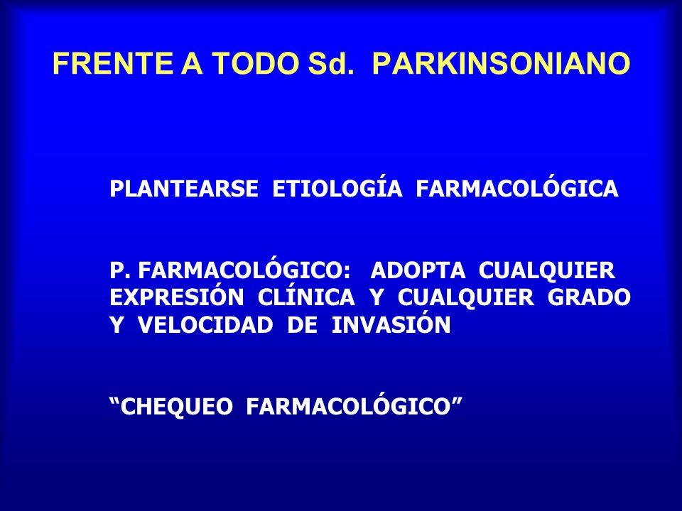 FRENTE A TODO Sd. PARKINSONIANO