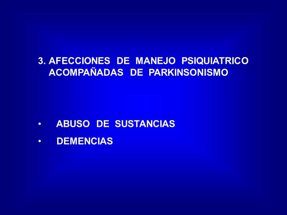 AFECCIONES DE MANEJO PSIQUIATRICO ACOMPAÑADAS DE PARKINSONISMO