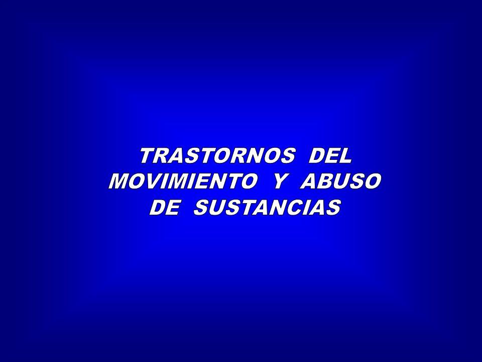 TRASTORNOS DEL MOVIMIENTO Y ABUSO DE SUSTANCIAS