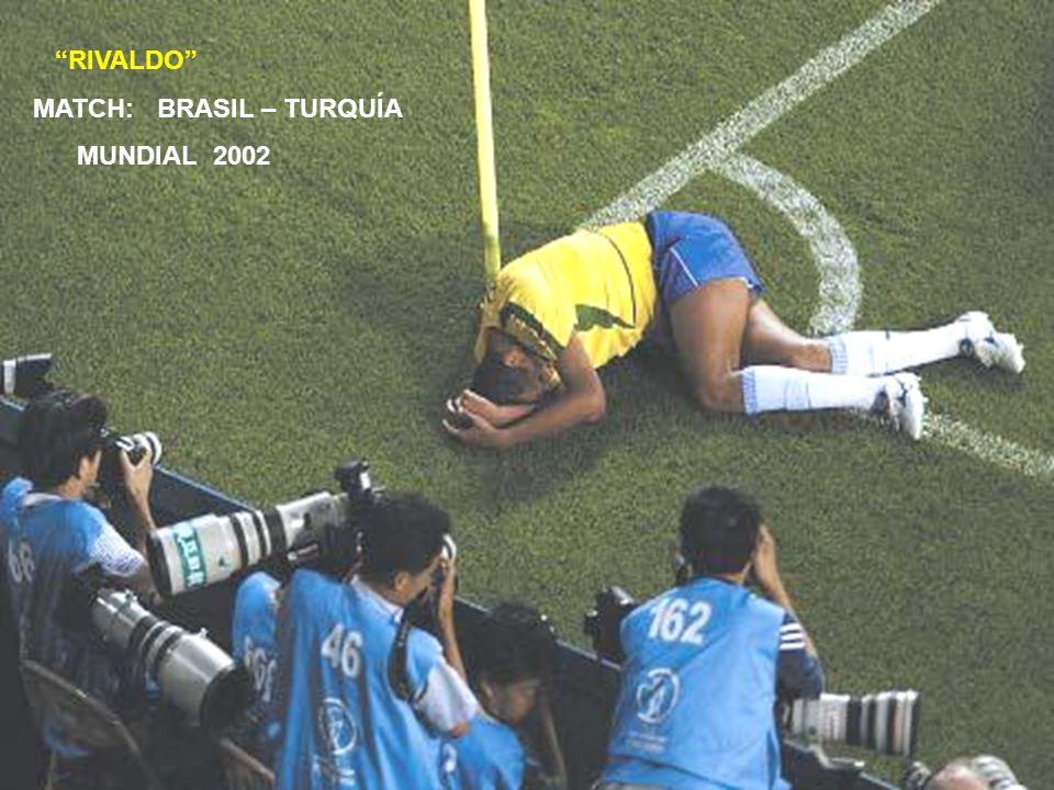 RIVALDO MATCH: BRASIL – TURQUÍA MUNDIAL 2002