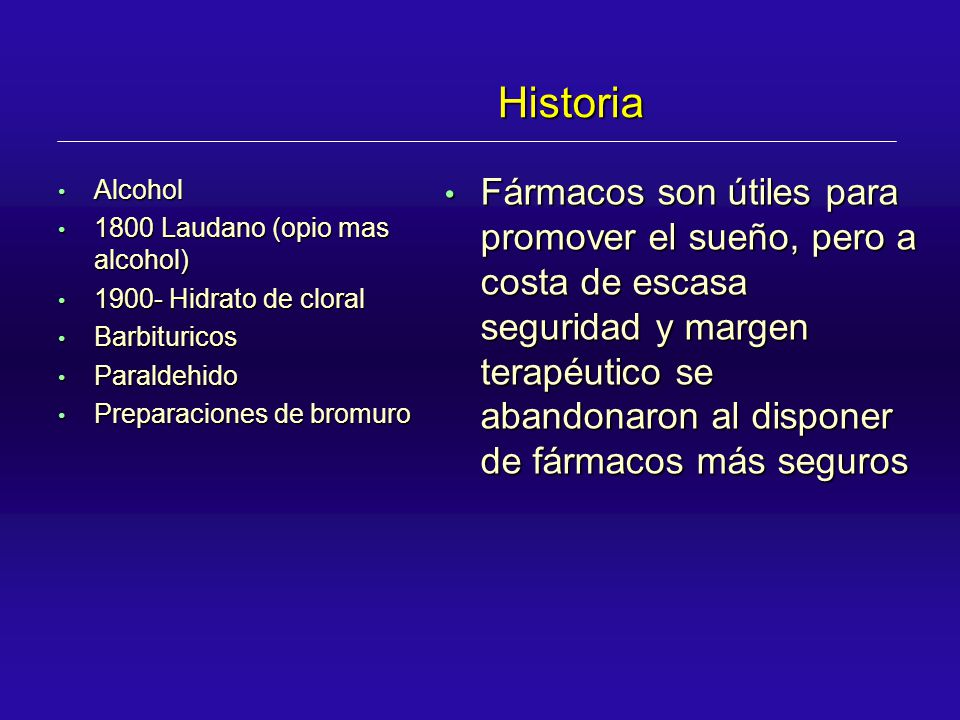 Historia Alcohol. 1800 Laudano (opio mas alcohol) 1900- Hidrato de cloral. Barbituricos. Paraldehido.