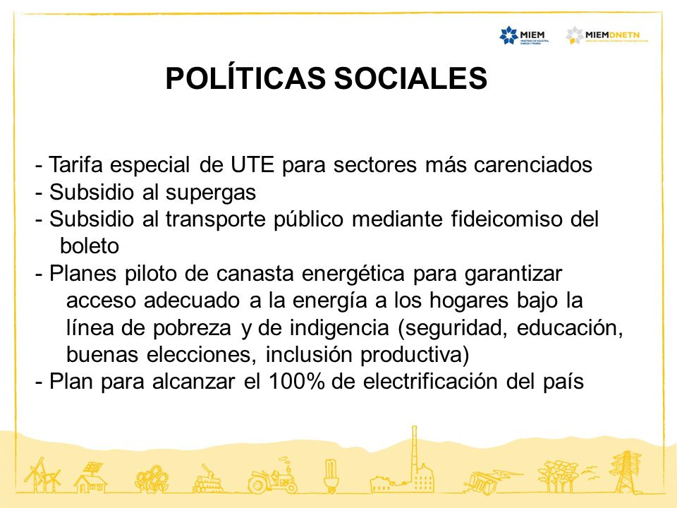 POLÍTICAS SOCIALES Tarifa especial de UTE para sectores más carenciados. Subsidio al supergas.