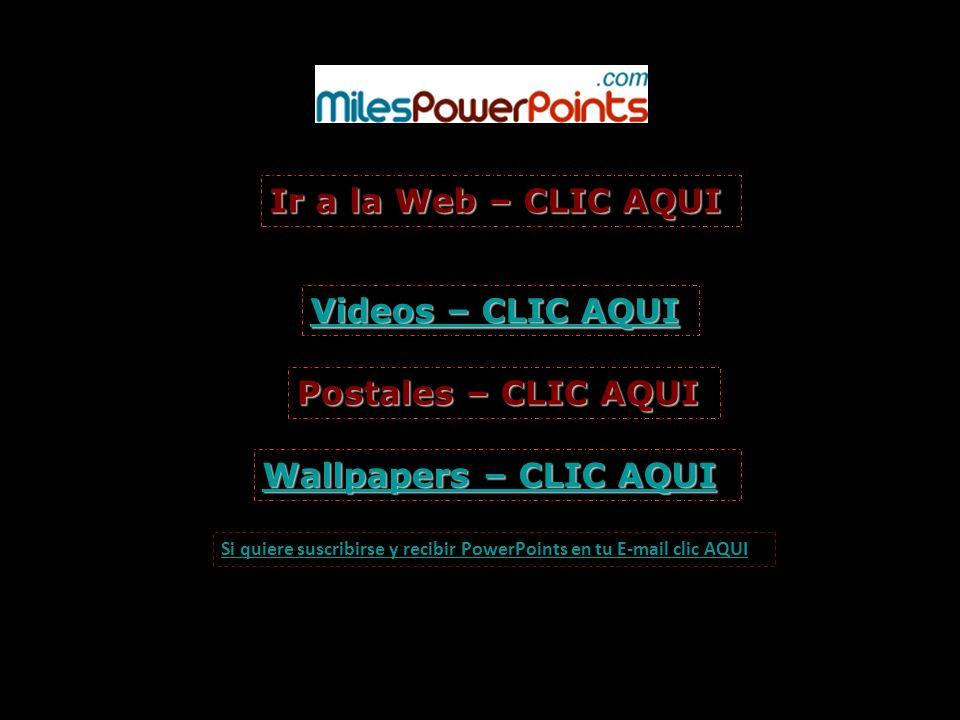 Ir a la Web – CLIC AQUI Videos – CLIC AQUI Postales – CLIC AQUI